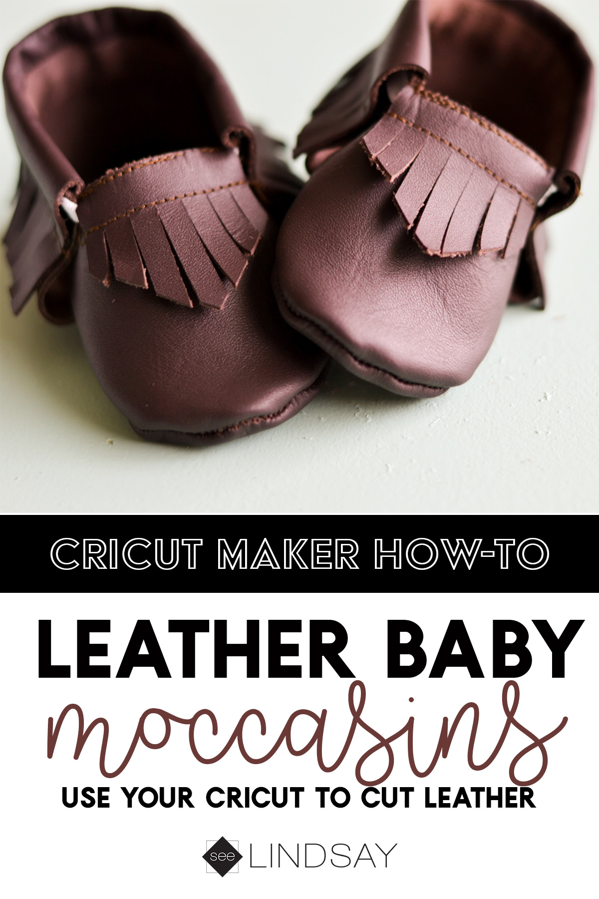 Learn how to cut leather using your Cricut. Use your Cricut Maker to make these adorable leather baby shoes using a leather moccasin pattern available in Cricut Design Space. Learn how to make the baby shoes for a fraction of the cost. #cricutleather #cricut #cricutmade #leathermoccasin #babyshoepattern #moccasins #babyshoes