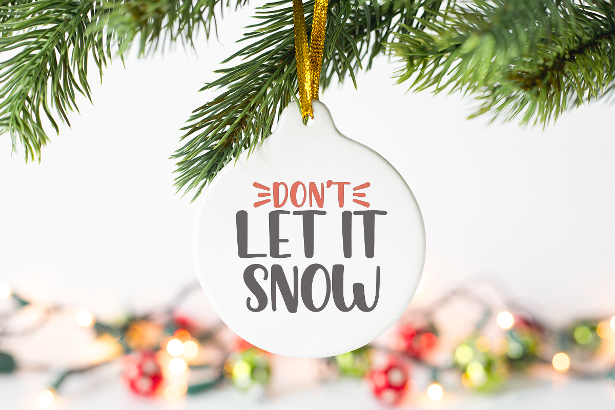 ornament with don't let it snow svg design