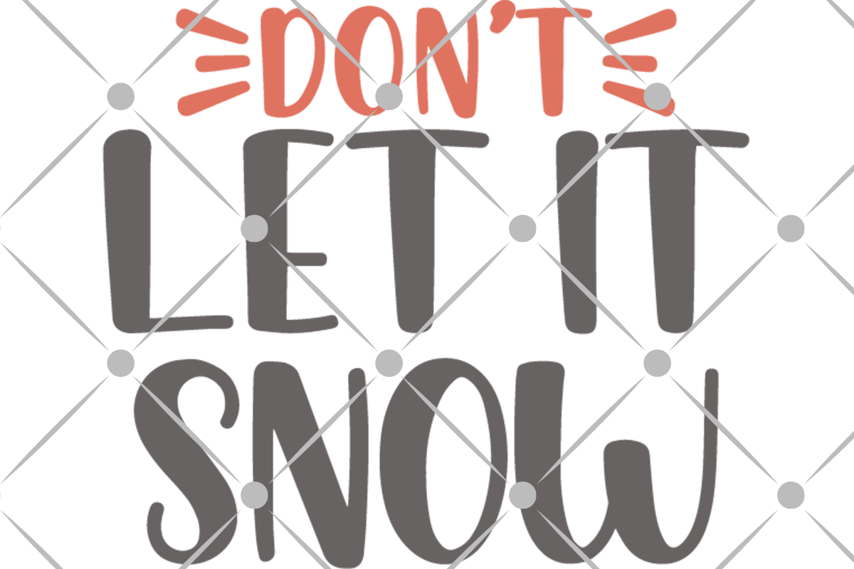 don't let it snow svg file