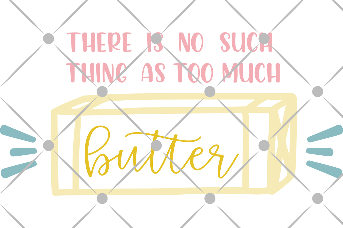 never too much butter kitchen svg