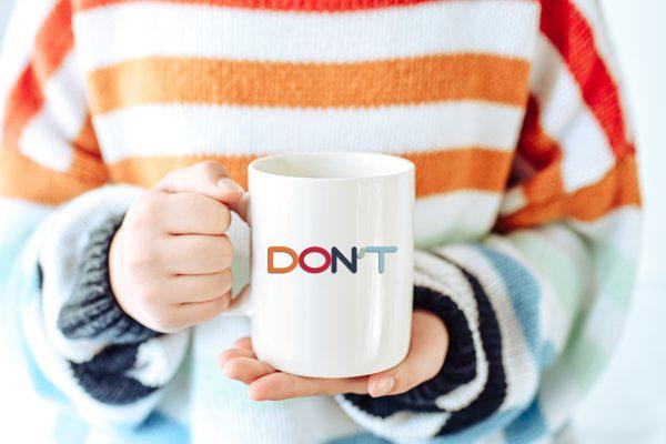 word don't on coffee mug